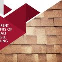 The Different Benefits of Asphalt Shingle Roofing
