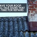 Save Your Roof: 4 Tell-Tale Signs That It's Time for Repairs