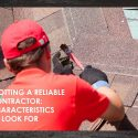 Spotting a Reliable Contractor: Characteristics to Look For