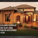 A Golden Pledge® From GAF and Superior Roofing to You