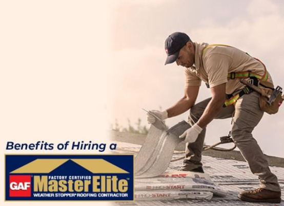 Benefits of Hiring a GAF Master Elite® Contractor