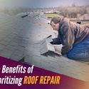 The Benefits of Prioritizing Roof Repair
